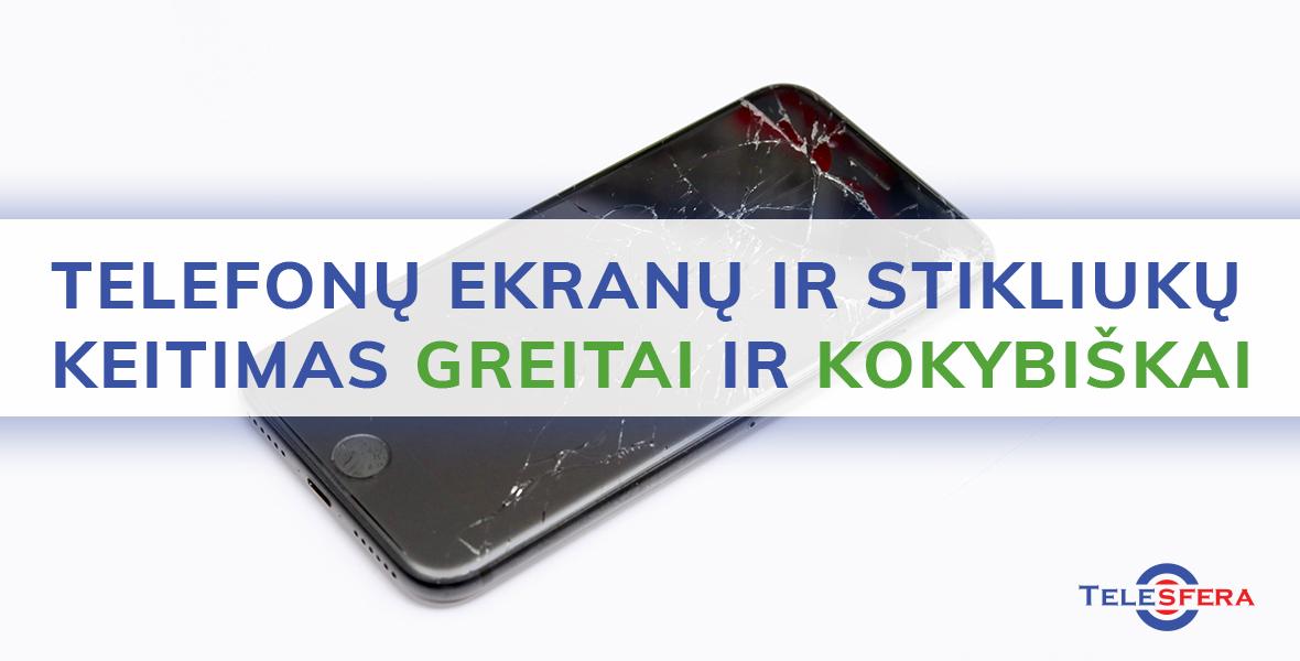 Telefonų ekranų ir stikliukų keitimas Vilniuje.